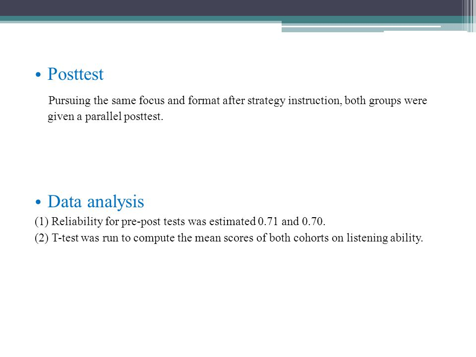 Posttest Pursuing the same focus and format after strategy instruction, both groups were given a parallel posttest. Data analysis (1) Reliability for