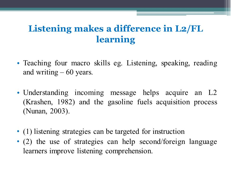Pedagogy of listening strategy Hinkel (2006) approved listeners' schemata can be improved through attending to the gift of listening in pre-listening and making prediction and inferences.