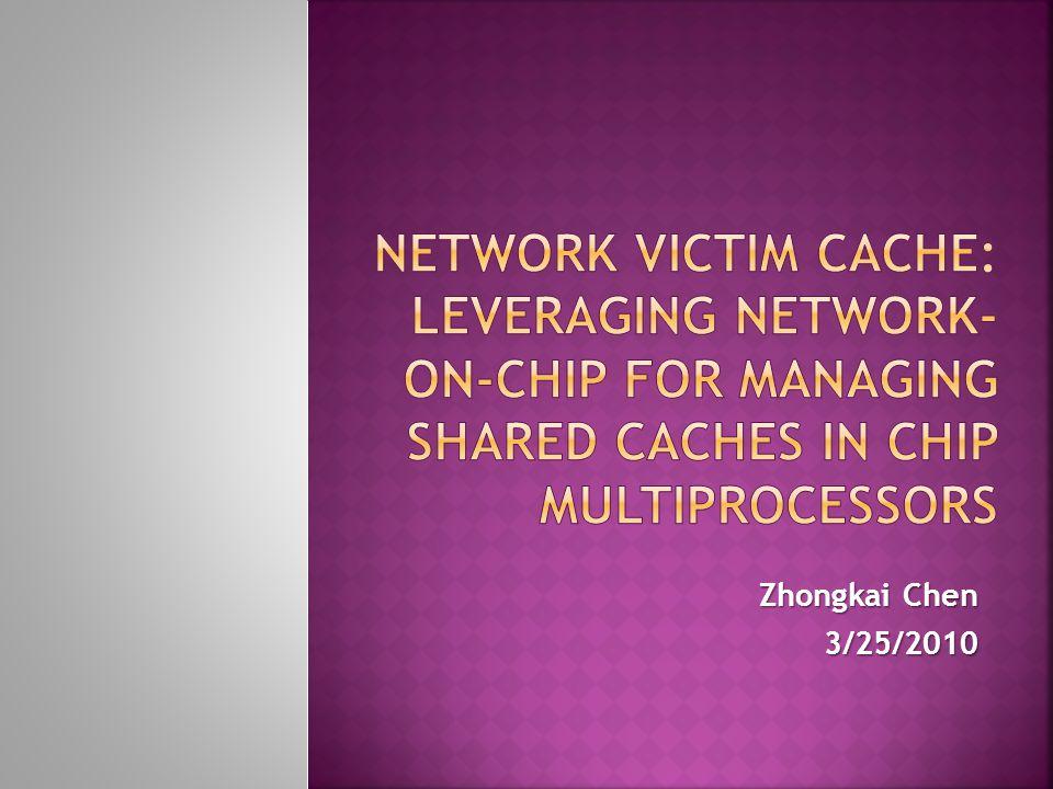 Zhongkai Chen 3/25/2010