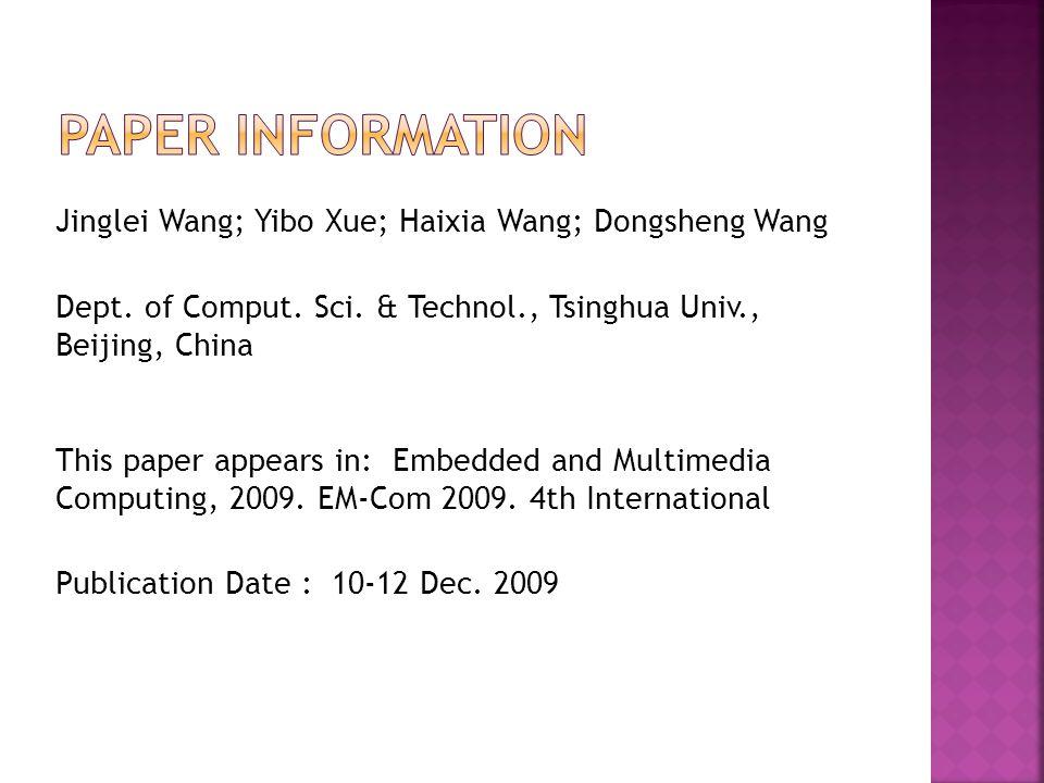 Jinglei Wang; Yibo Xue; Haixia Wang; Dongsheng Wang Dept. of Comput. Sci. & Technol., Tsinghua Univ., Beijing, China This paper appears in: Embedded a
