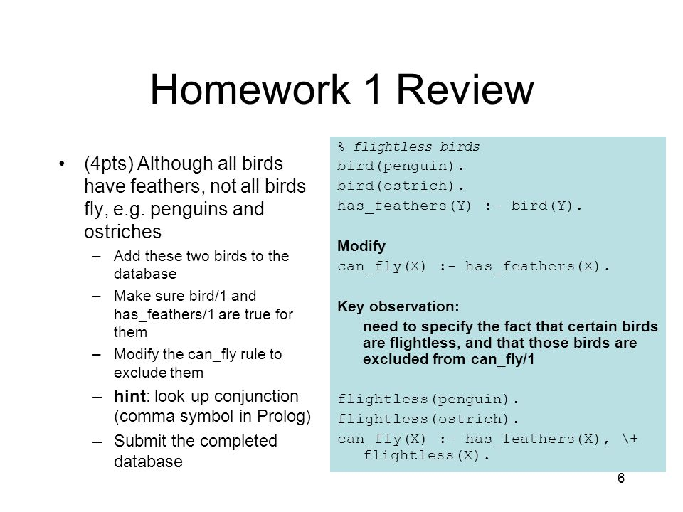 6 Homework 1 Review (4pts) Although all birds have feathers, not all birds fly, e.g.