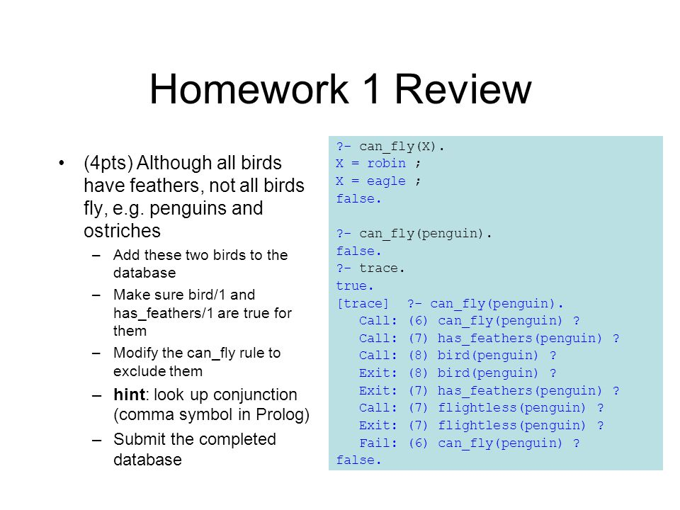 Homework 1 Review (4pts) Although all birds have feathers, not all birds fly, e.g.