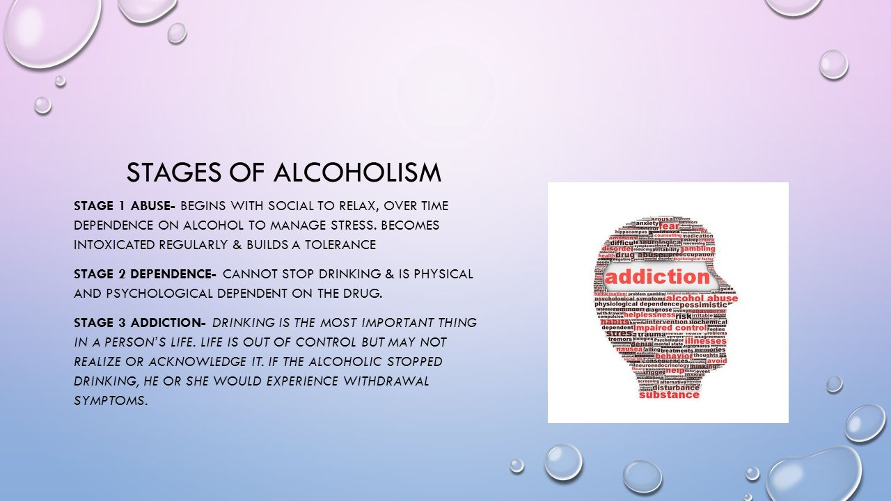 STAGES OF ALCOHOLISM STAGE 1 ABUSE- BEGINS WITH SOCIAL TO RELAX, OVER TIME DEPENDENCE ON ALCOHOL TO MANAGE STRESS. BECOMES INTOXICATED REGULARLY & BUI