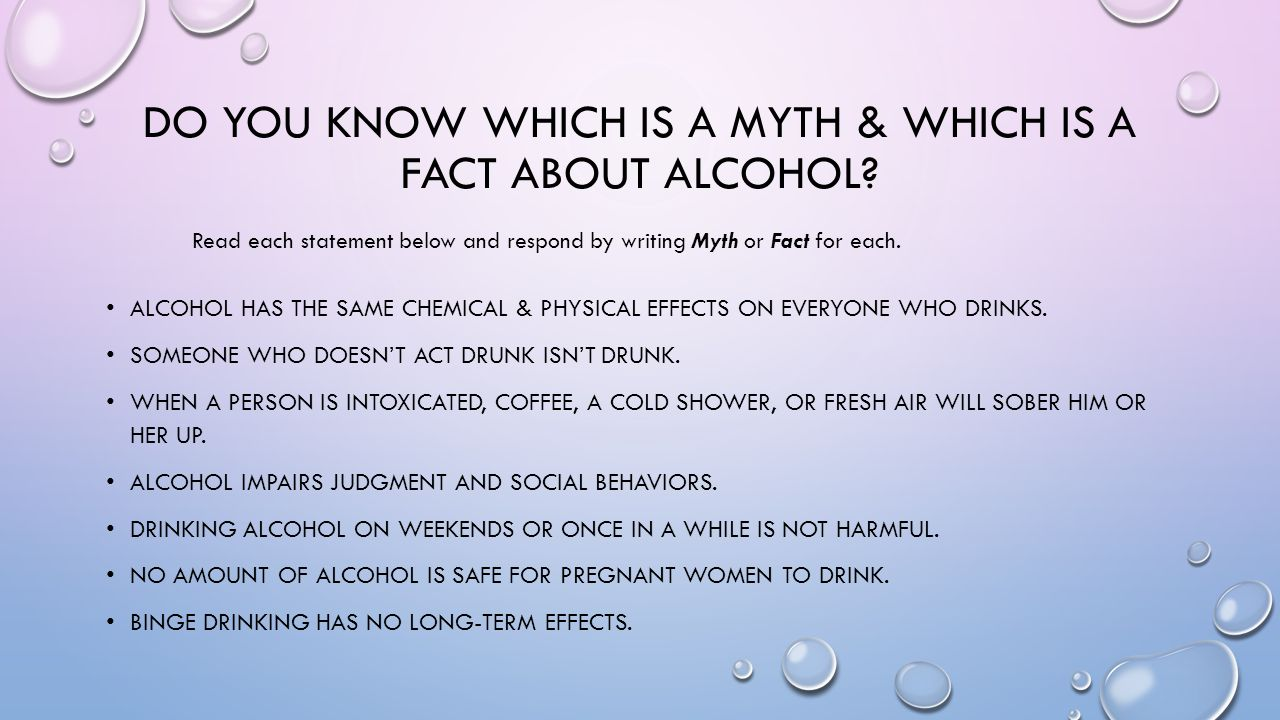 THE FACTS ABOUT ALCOHOL ETHANOL- THE TYPE OF ALCOHOL IN ALCOHOLIC BEVERAGES- IS A POWERFUL & ADDICTIVE DRUG.