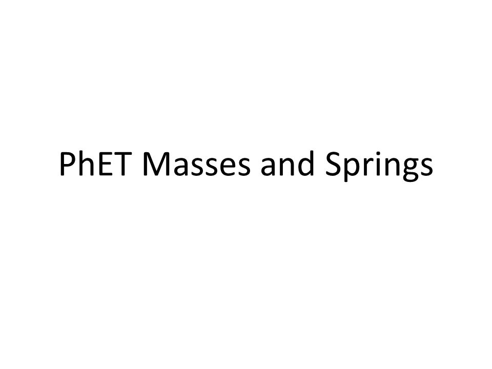 PhET Masses and Springs