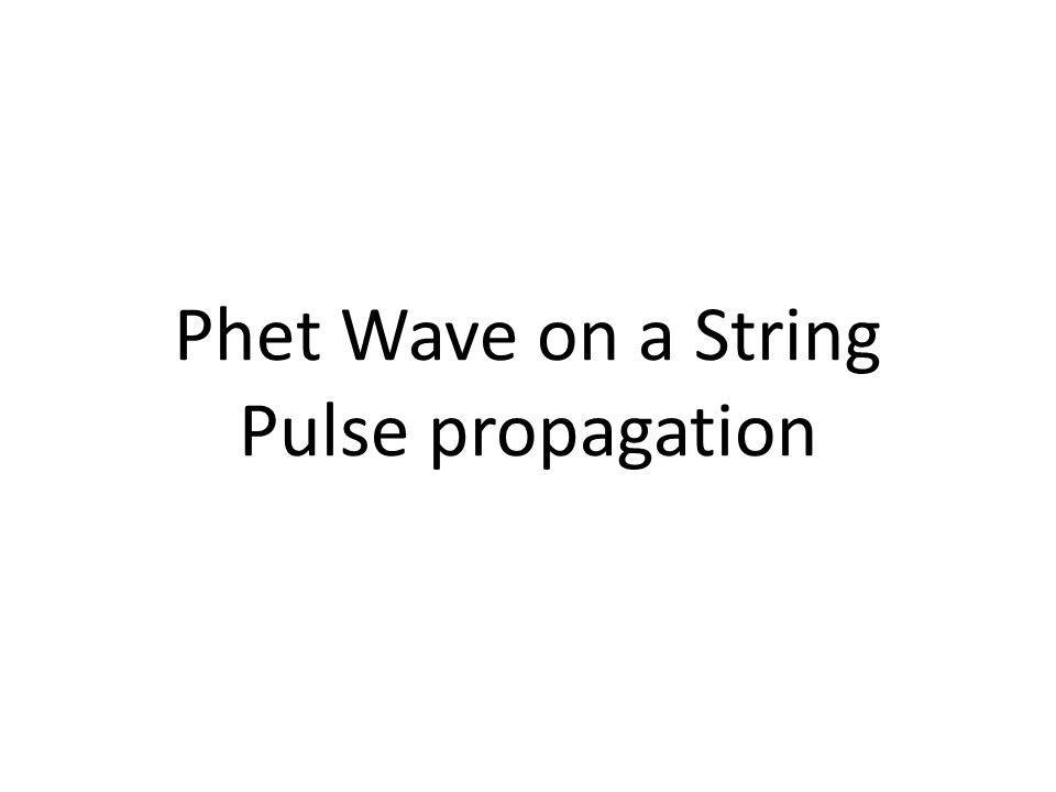 Phet Wave on a String Pulse propagation