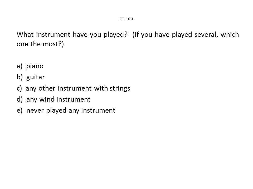 CT 1.0.1 What instrument have you played.