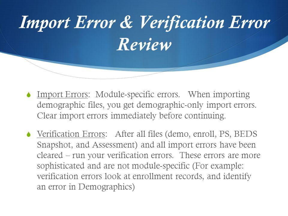 Import Error & Verification Error Review  Import Errors: Module-specific errors.
