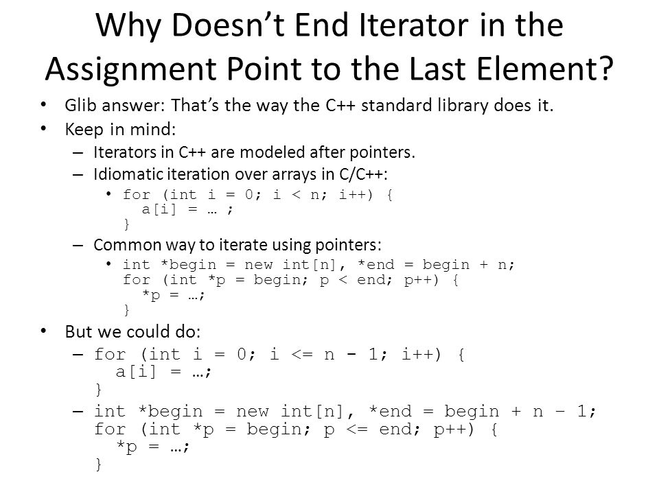 Why Doesn't End Iterator in the Assignment Point to the Last Element.