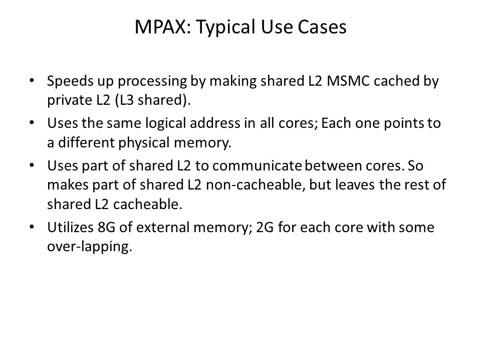 Speeds up processing by making shared L2 MSMC cached by private L2 (L3 shared).
