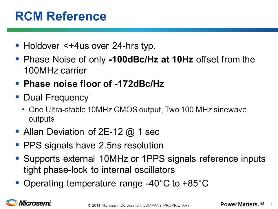 Power Matters.TM 8 © 2014 Microsemi Corporation.
