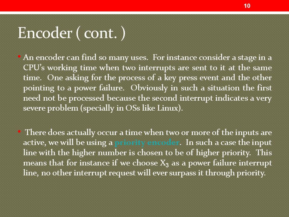 Encoder ( cont.) An encoder can find so many uses.