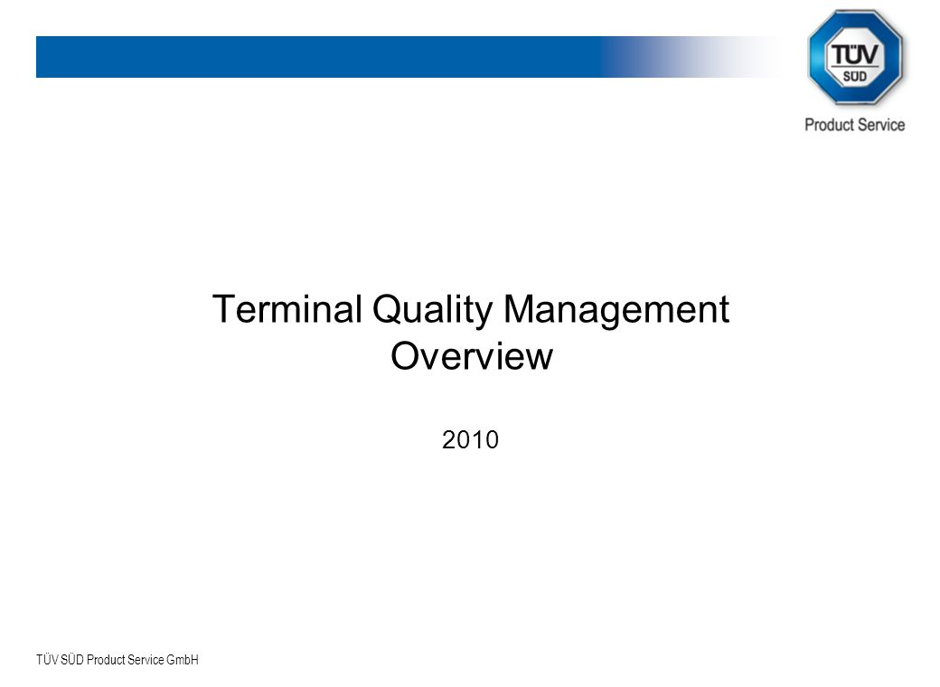 TÜV Product Service Ltd Agenda Scope Requirements Benefits Process Recommendations for TQM implementation Fees Contact