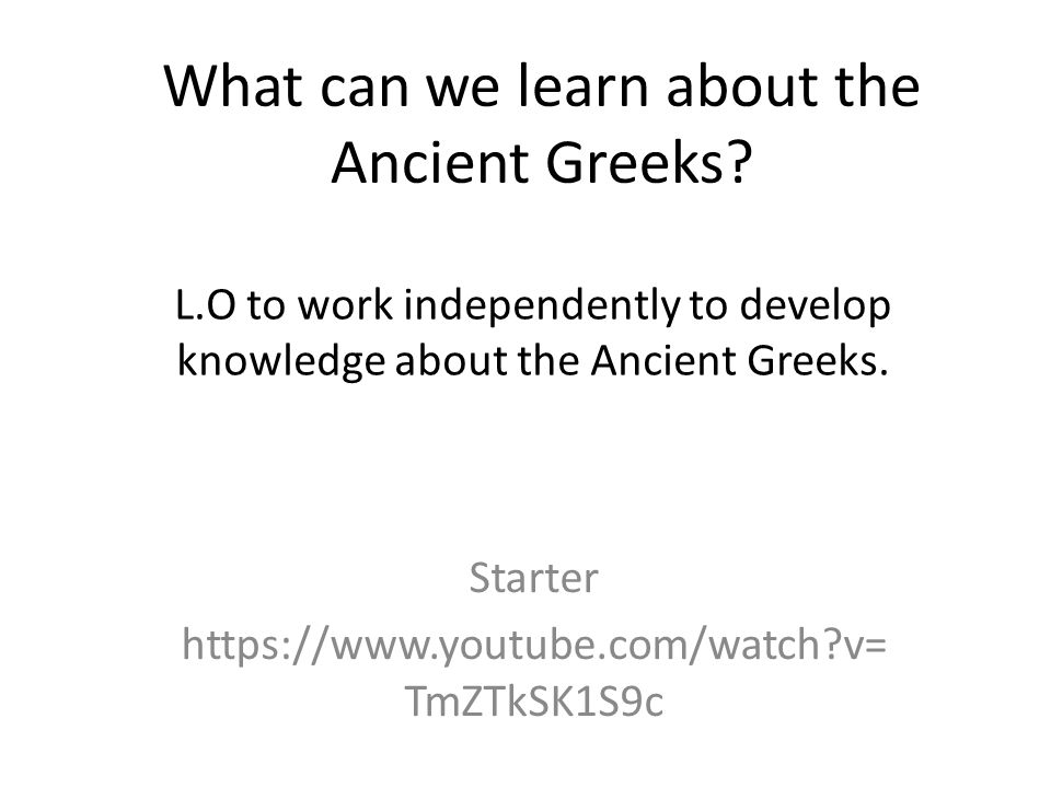 What can we learn about the Ancient Greeks.