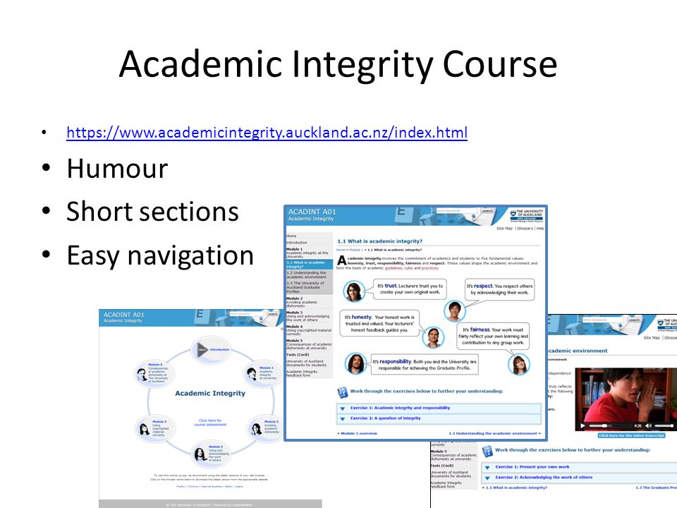 Academic Integrity Course https://www.academicintegrity.auckland.ac.nz/index.html Humour Short sections Easy navigation