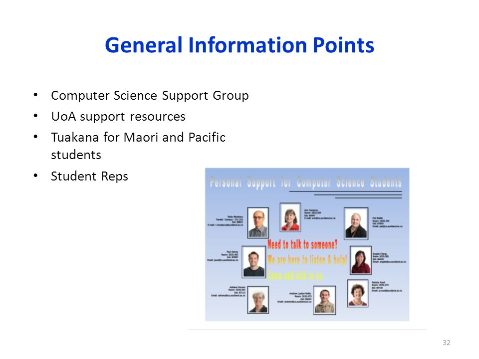 General Information Points Computer Science Support Group UoA support resources Tuakana for Maori and Pacific students Student Reps 32