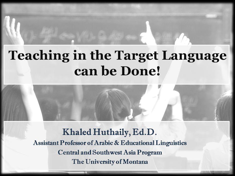 Conclusion Don't avoid L1, but maximize L2.Khaled Huthaily, Ed.D.