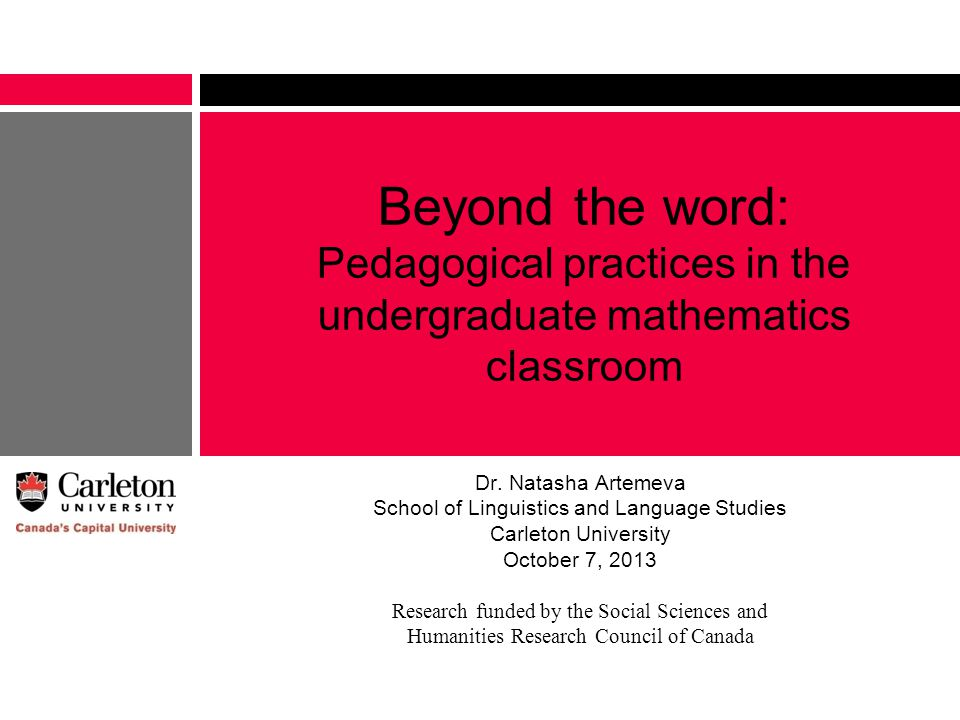 Beyond the word: Pedagogical practices in the undergraduate mathematics classroom Dr.