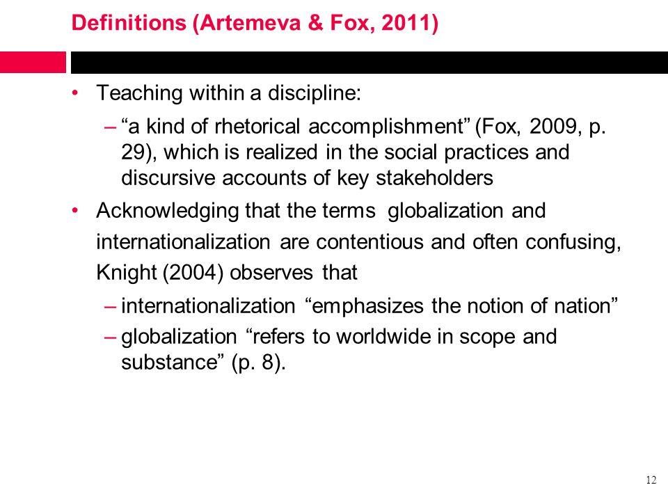 Definitions (Artemeva & Fox, 2011) Teaching within a discipline: – a kind of rhetorical accomplishment (Fox, 2009, p.