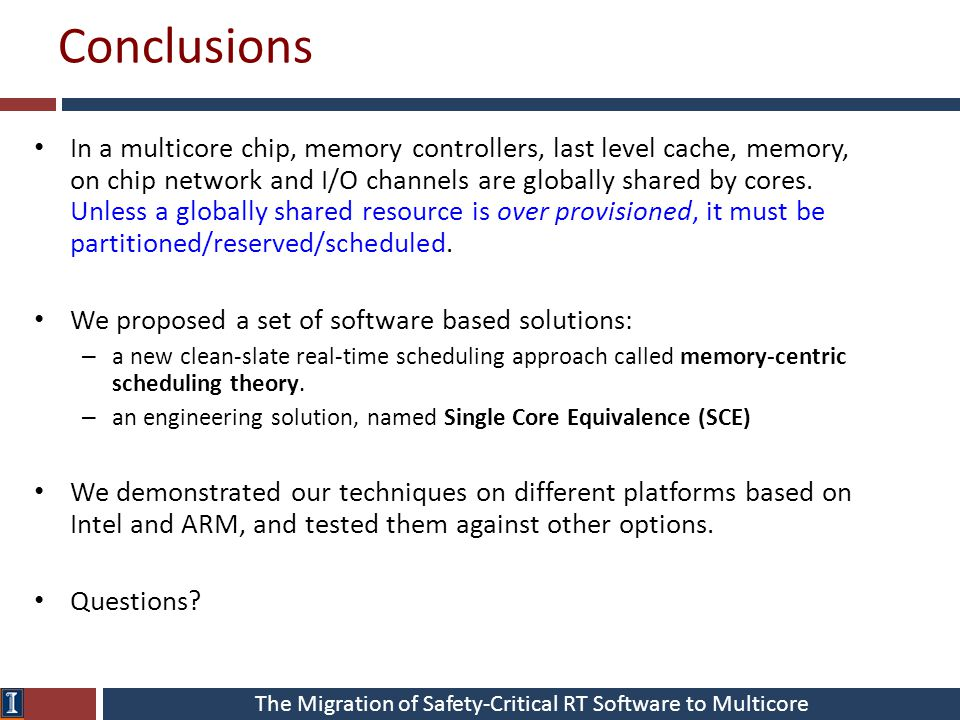 The Migration of Safety-Critical RT Software to Multicore Conclusions In a multicore chip, memory controllers, last level cache, memory, on chip netwo