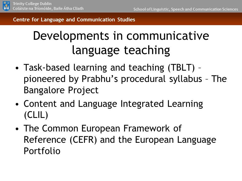 School of Linguistic, Speech and Communication Sciences Trinity College Dublin Coláiste na Tríonóide, Baile Átha Cliath Centre for Language and Commun