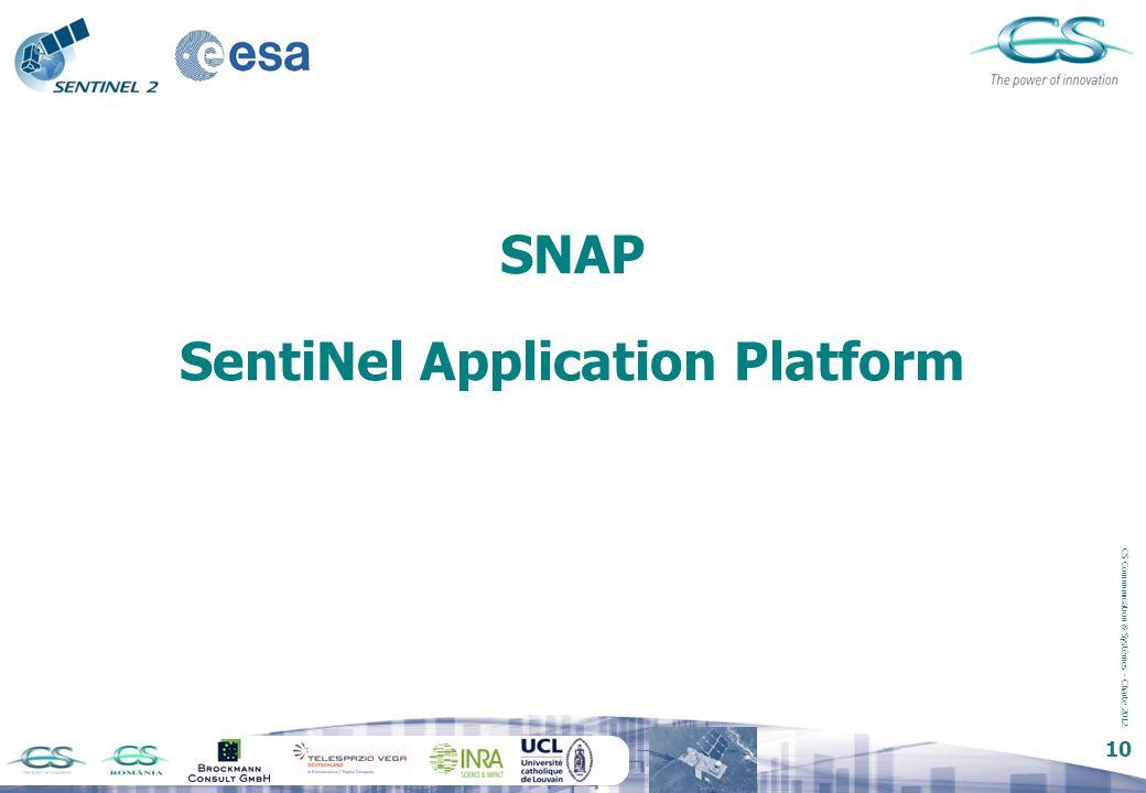 CS Communication & Systèmes – Charte 2012 10 SNAP SentiNel Application Platform