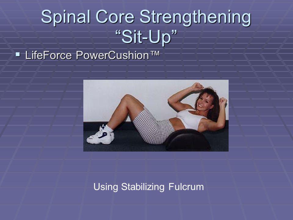 Spinal Core Strengthening Sit-Up  LifeForce PowerCushion™ Using Stabilizing Fulcrum