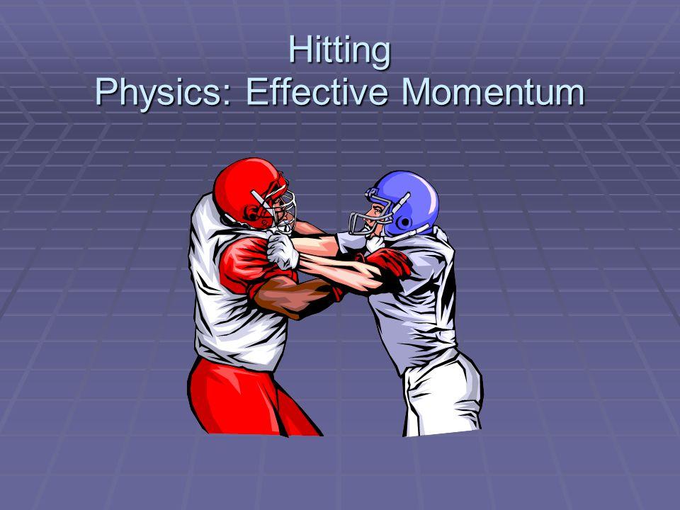 Hitting Physics: Effective Momentum
