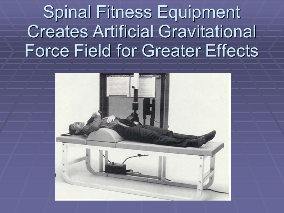 Spinal Fitness Equipment Creates Artificial Gravitational Force Field for Greater Effects