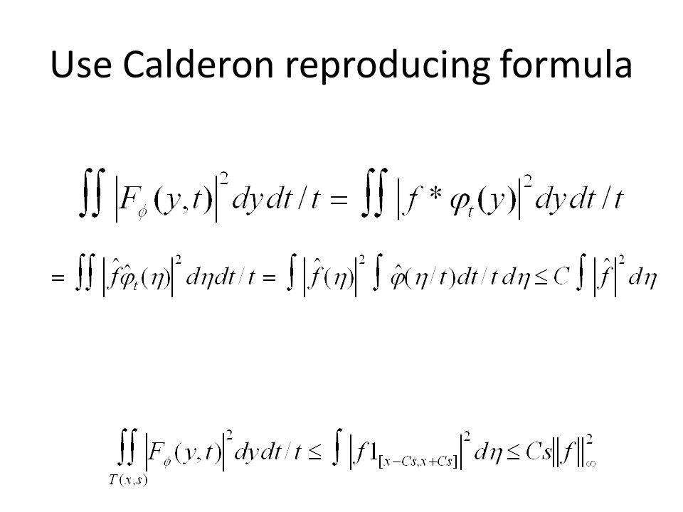 Use Calderon reproducing formula