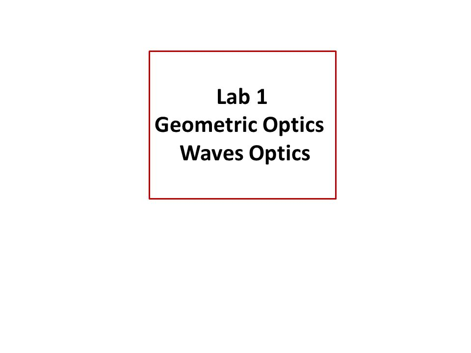 Lab 1 Geometric Optics Waves Optics