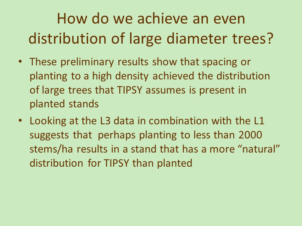 How do we achieve an even distribution of large diameter trees.