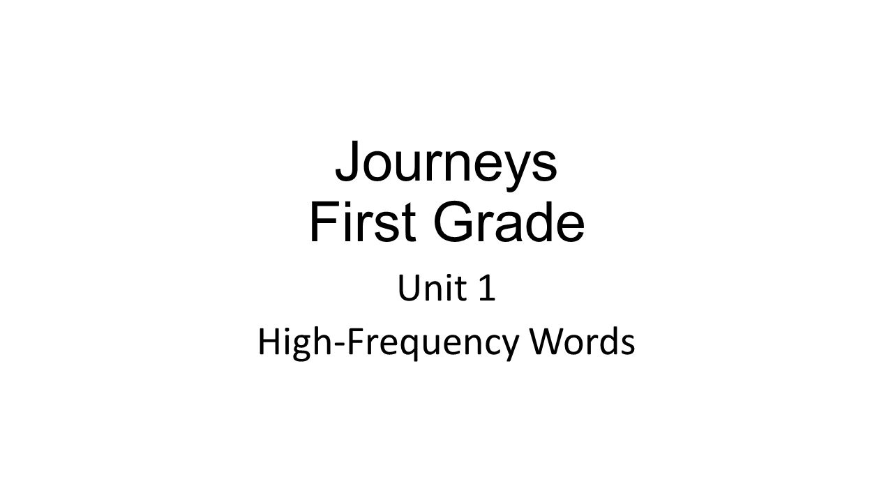 Journeys First Grade Unit 1 High-Frequency Words