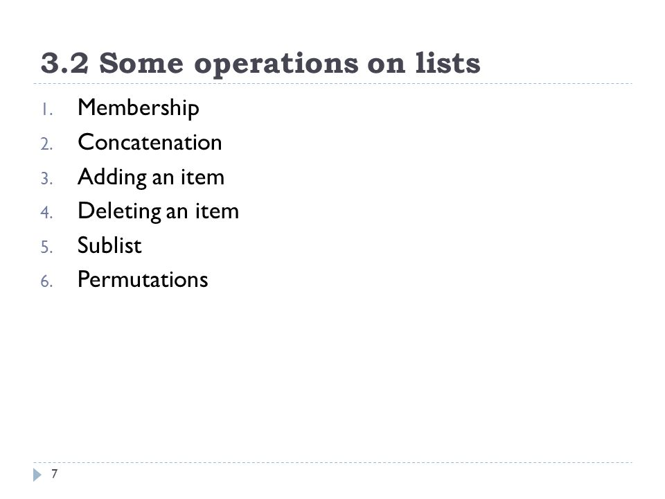 3.2 Some operations on lists 8 1.