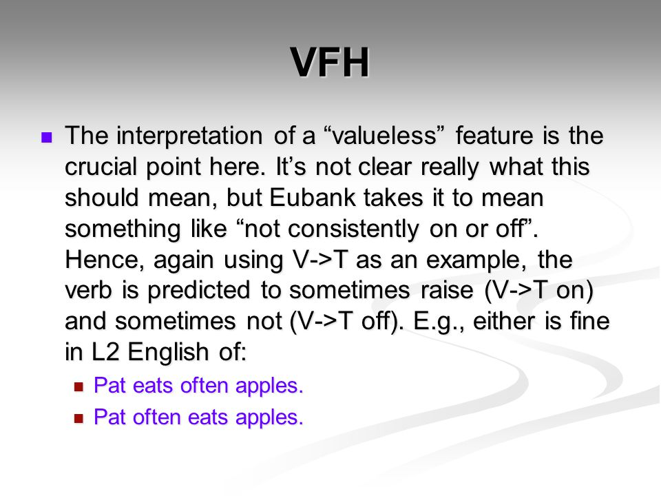 """VFH The interpretation of a """"valueless"""" feature is the crucial point here. It's not clear really what this should mean, but Eubank takes it to mean so"""