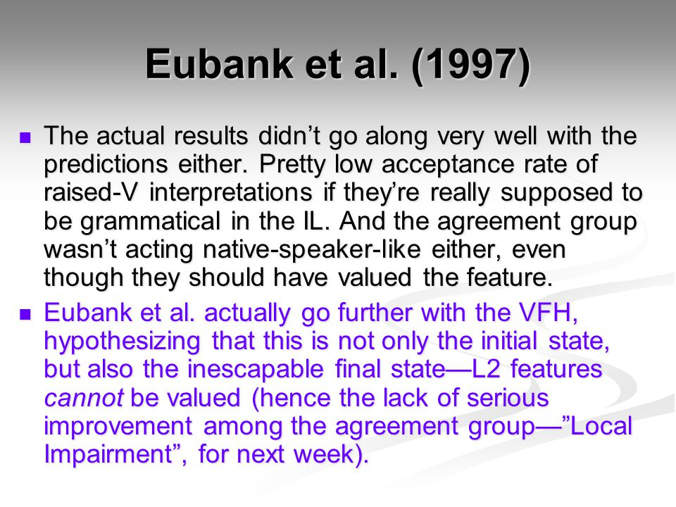 Eubank et al. (1997) The actual results didn't go along very well with the predictions either. Pretty low acceptance rate of raised-V interpretations