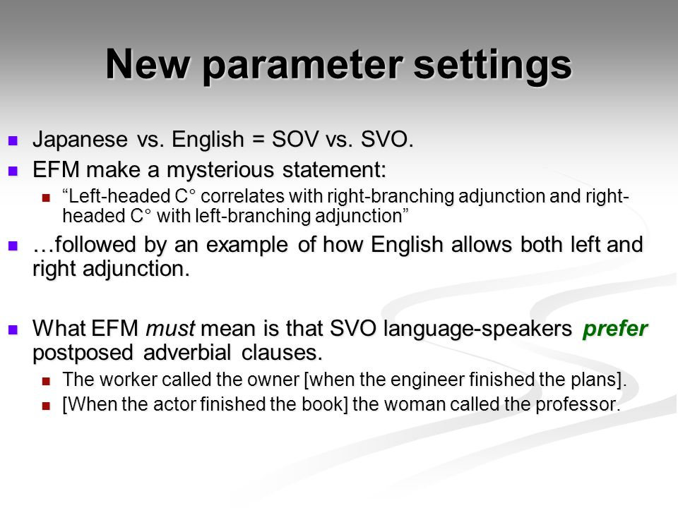 New parameter settings Japanese vs. English = SOV vs. SVO. Japanese vs. English = SOV vs. SVO. EFM make a mysterious statement: EFM make a mysterious