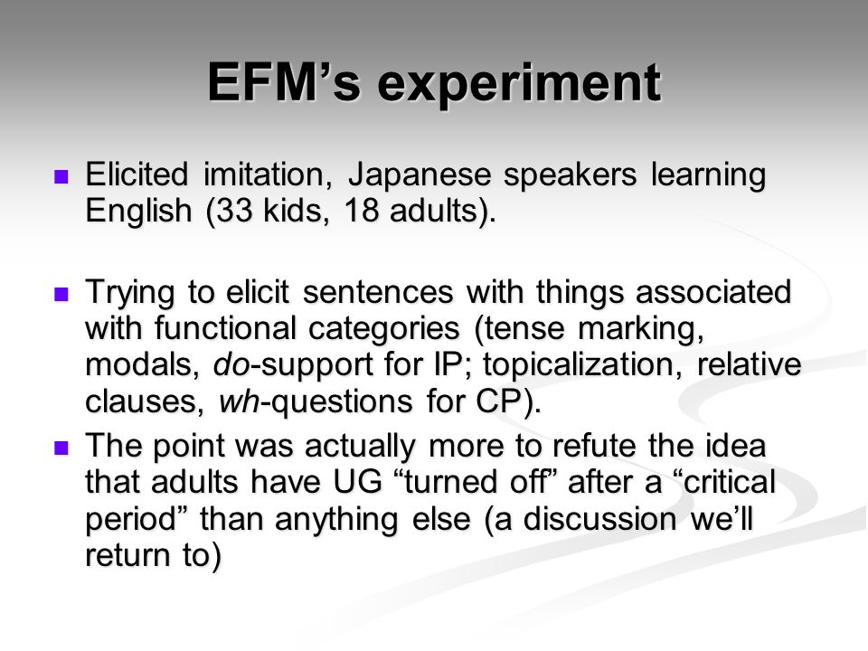 EFM's experiment Elicited imitation, Japanese speakers learning English (33 kids, 18 adults).