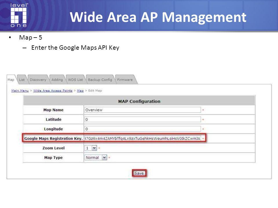 Wide Area AP Management Map – 5 – Enter the Google Maps API Key