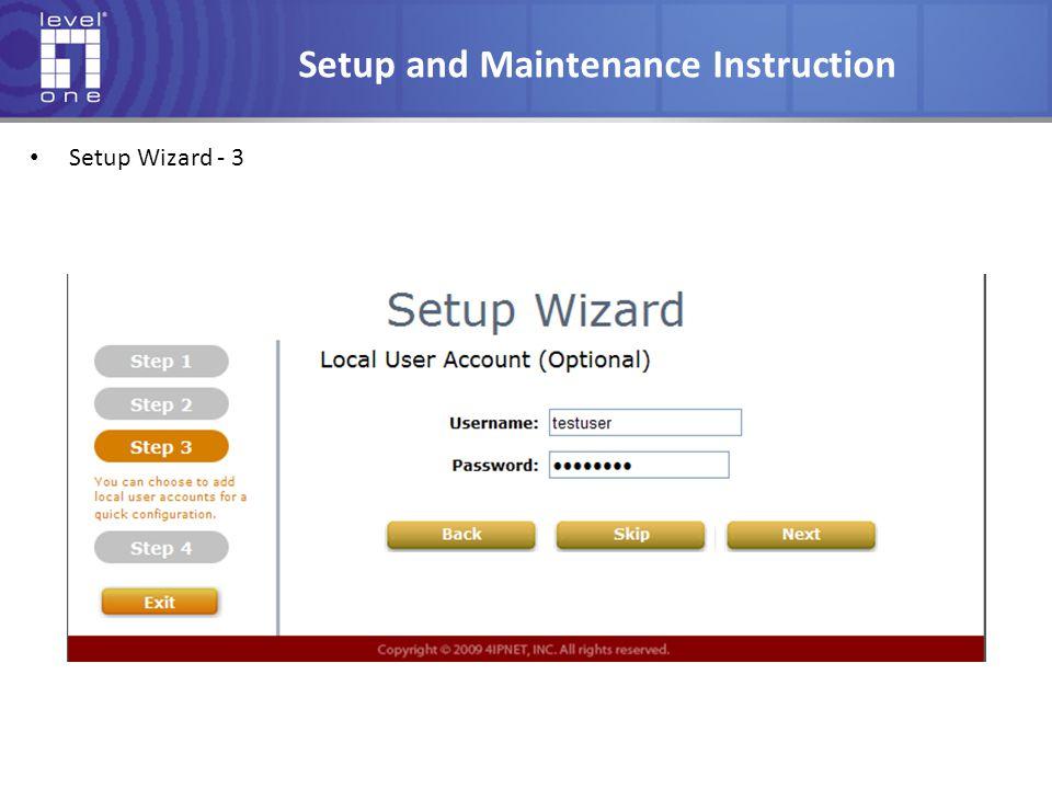 Setup and Maintenance Instruction Setup Wizard - 3