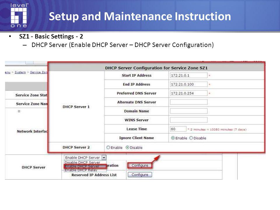 Setup and Maintenance Instruction SZ1 - Basic Settings - 2 – DHCP Server (Enable DHCP Server – DHCP Server Configuration)