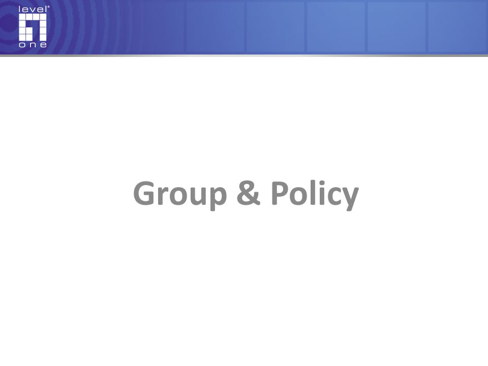 Group & Policy