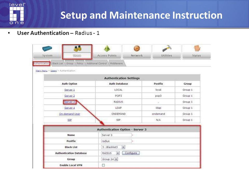 Setup and Maintenance Instruction User Authentication – Radius - 1