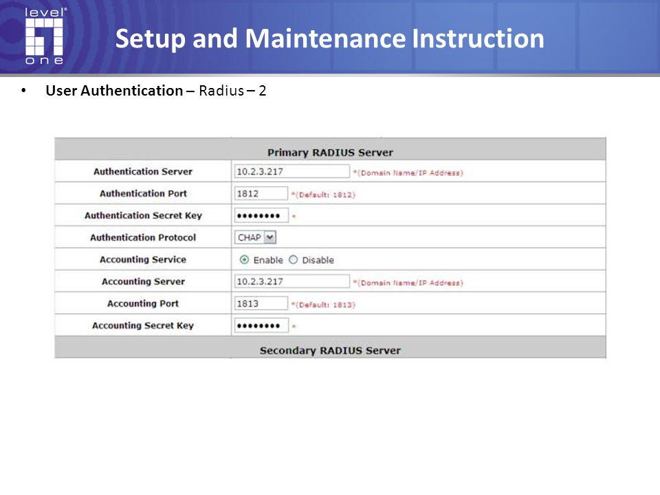 Setup and Maintenance Instruction User Authentication – Radius – 2