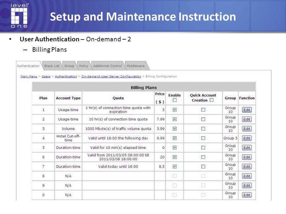 Setup and Maintenance Instruction User Authentication – On-demand – 2 – Billing Plans