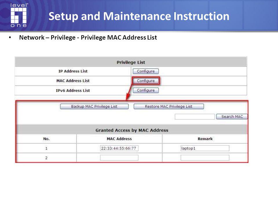 Setup and Maintenance Instruction Network – Privilege - Privilege MAC Address List