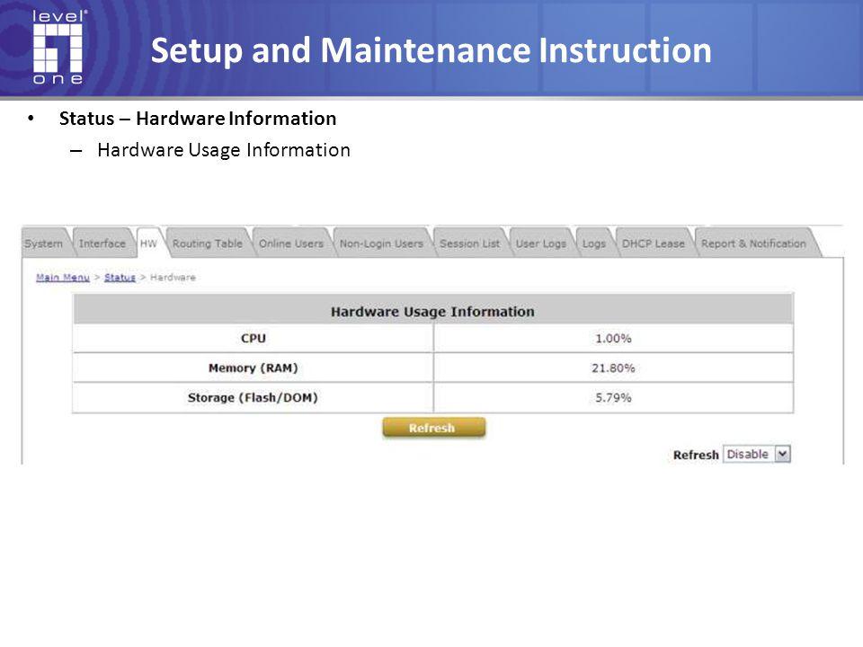 Setup and Maintenance Instruction Status – Hardware Information – Hardware Usage Information