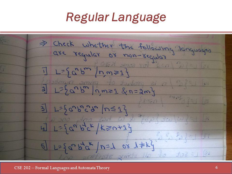 CSE 202 – Formal Languages and Automata Theory 6 Regular Language