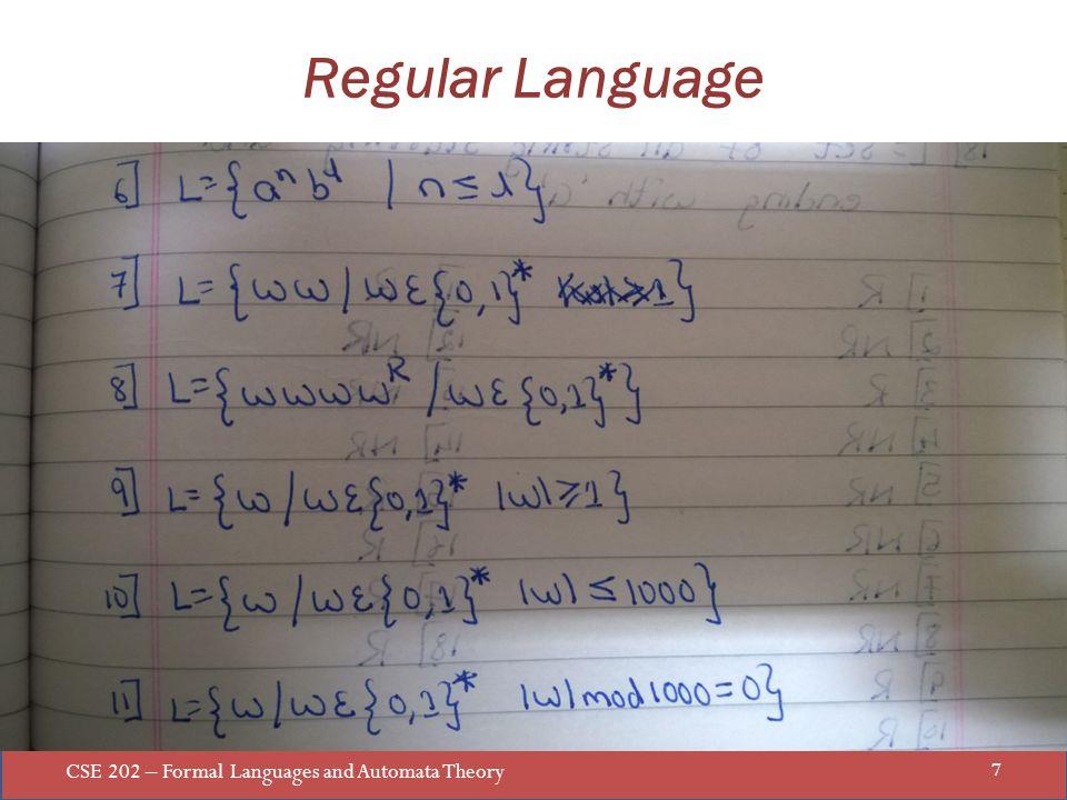 CSE 202 – Formal Languages and Automata Theory 7 Regular Language