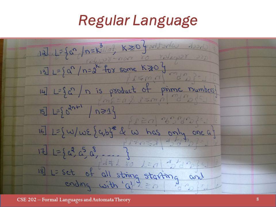 CSE 202 – Formal Languages and Automata Theory 8 Regular Language